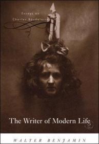 原版全新现货沃尔特·本杰明:现代生活的作者The Writer of Modern Life9780674022874