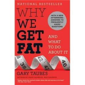 Why We Get Fat:And What to Do About It