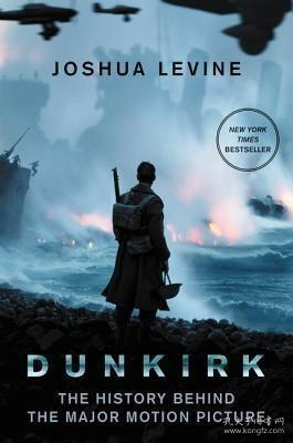 Dunkirk:The History Behind the Major Motion Picture