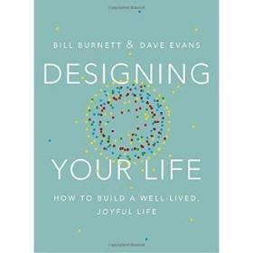 Designing Your Life:How to Build a Well-Lived, Joyful Life