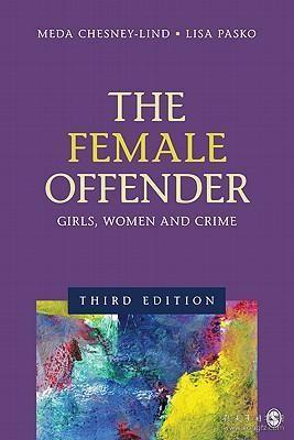 The Female Offender: Girls, Women, and Crime