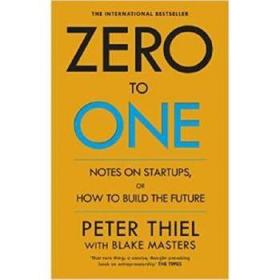 Zero to One:Notes on Start Ups, or How to Build the Future