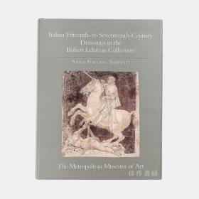 The Robert Lehman Collection V: Italian 15th- to 17th-Century Drawings 罗伯特·莱曼藏品 卷五:意大利15至17世纪素描