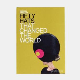 Fifty Hats That Changed the World 改变了世界的五十顶帽子
