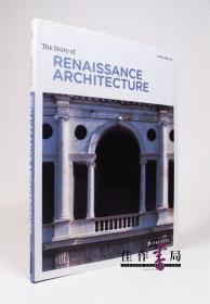 The Story of Renaissance Architecture/Sonia Servida