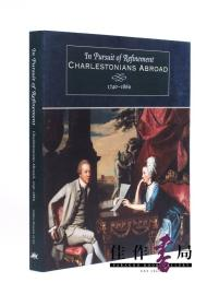 In Pursuit Of Refinement: Charlestonians Abroad  1740-1860