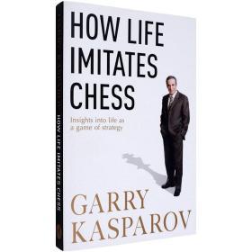 现货英文原版How Life Imitates Chess棋如人生G. K. Kasparov