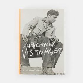Photography Visionaries 摄影先知
