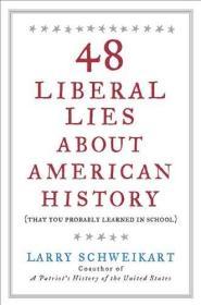 48个关于美国历史的自由主义谎言:(你可能是在学校学到的)