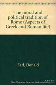 The Moral And Political Tradition Of Rome (aspects Of Greek And Roman Life)