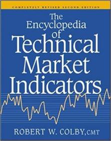 The Encyclopedia Of Technical Market Indicators, Second Edition 2nd Edition