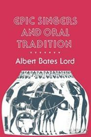 Epic Singers And Oral Tradition