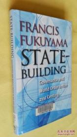 State-Building: Governance and World Order in the 21st Century by Francis Fukuyama