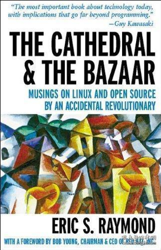 The Cathedral and the Bazaar:Musings on Linux and Open Source by an Accidental Revolutionary