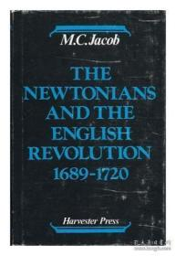 Newtonians And The English Revolution 1689-1720