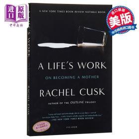 【原版】成为母亲:一名知识女性的自白 英文原版 Life's Work: On Becoming a Mother Rachel Cusk Picador