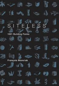 Siteless: 1001 Building Forms 进口艺术 无定所:1001种建筑形式 建筑设计 【原版】