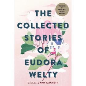 【原版】尤多拉·韦尔蒂作品集 英文原版 The Collected Stories of Eudora Welty 美国现当代文学小说