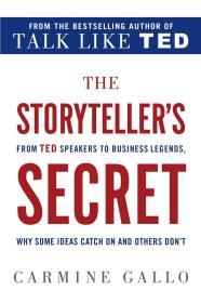 【原版】说故事者的故事:从TED演讲者到商业传奇 英文原版 The Storytellers Secret Carmine Gallo St. Martin's Griffin