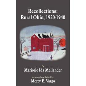 Recollections: Rural Ohio 1920 - 1940 [9781418406387]