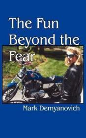 The Fun Beyond the Fear [9781418402112]