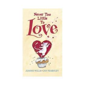 Never Too Little to Love