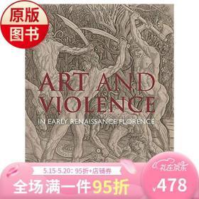 Art and Violence 佛罗伦萨文艺复兴早期的艺术与暴力 英文原版艺