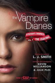 Stefan's Diaries 3: The Craving (The Vampire Diaries)[吸血鬼日记·斯蒂芬的日记#3:渴求]