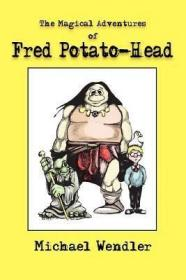 The Magical Adventures of Fred Potato-Head [9781418402624]
