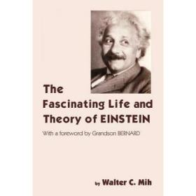 The Fascinating Life and Theory of Einstein [9781418409616]