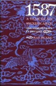1587, A Year of No Significance:The Ming Dynasty in Decline