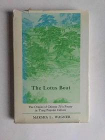 The Lotus Boat : The Origins of Chinese Tz'u Poetry in T'ang Popular Culture