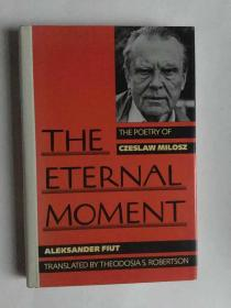 The Eternal Moment : The Poetry of Czeslaw Milosz