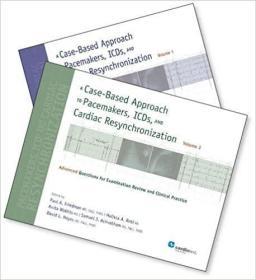 预订 A Case-Based Approach to Pacemakers, ICDs, and Cardiac Resynchronization: 2 Volume Set