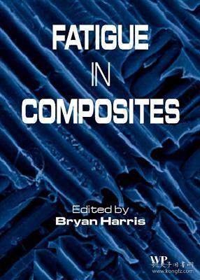 预订 高被引图书Fatigue in Composites: Science and Technology of the Fatigue Response of Fibre-Reinforced Plastics