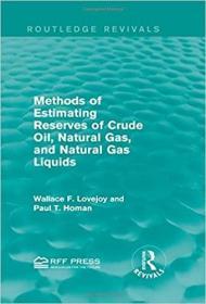 预订Methods of Estimating Reserves of Crude Oil, Natural Gas, and Natural Gas Liquids (Routledge Revivals)