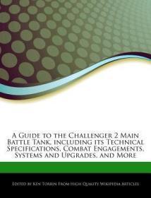 预订A Guide to the Challenger 2 Main Battle Tank, Including Its Technical Specifications, Combat Engagements, Systems and Upgrades, and More