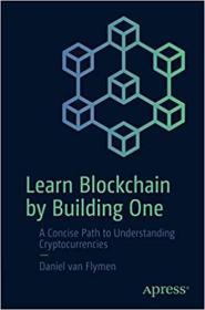 预订Learn Blockchain by Building One: A Concise Path to Understanding Cryptocurrencies