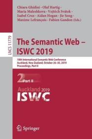 预订The Semantic Web - Iswc 2019: 18th International Semantic Web Conference, Auckland, New Zealand, October 26-30, 2019, Proceedings, Part II