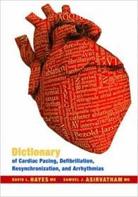 预订 Dictionary of Cardiac Pacing, Defibrillation, Resynchronization, and Arrhythmias