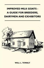 预订Improved Milk Goats - A Guide For Breeders, Dairymen And Exhibitors