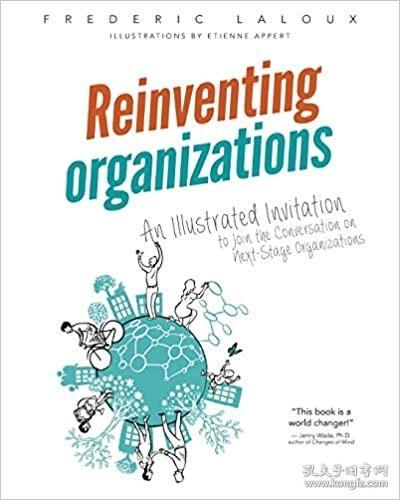 Reinventing Organisations:An illustrated invitation to join the conversation on next-stage organizations