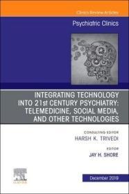 预订Integrating Technology into 21st Century Psychiatry