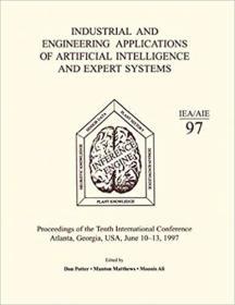 预订Industrial and Engineering Applications of Artificial Intelligence and Expert Systems: Proceedings of the Tenth International Conference
