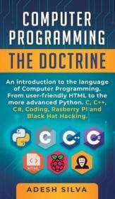 预订Computer Programming The Doctrine: An introduction to the language of computer programming. From user-friendly HTML to the more advanced Python. C, C+