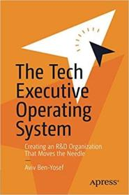 预订The Tech Executive Operating System: Creating an R&d Organization That Moves the Needle