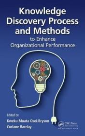 预订Knowledge Discovery Process and Methods to Enhance Organizational Performance
