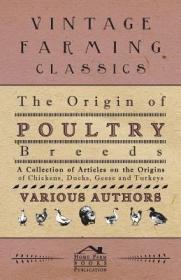 预订The Origin of Poultry Breeds - A Collection of Articles on the Origins of Chickens, Ducks, Geese and Turkeys