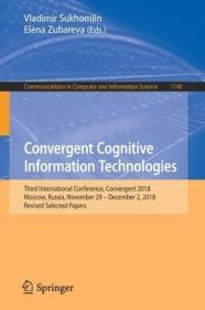 预订Convergent Cognitive Information Technologies: Third International Conference, Convergent 2018, Moscow, Russia, November 29 - December 2, 2018, Revise