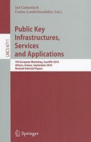 预订Public Key Infrastructures, Services and Applications: 7th European Workshop, Europki 2010, Athens, Greece, September 23-24, 2010. Revised Selected Pa